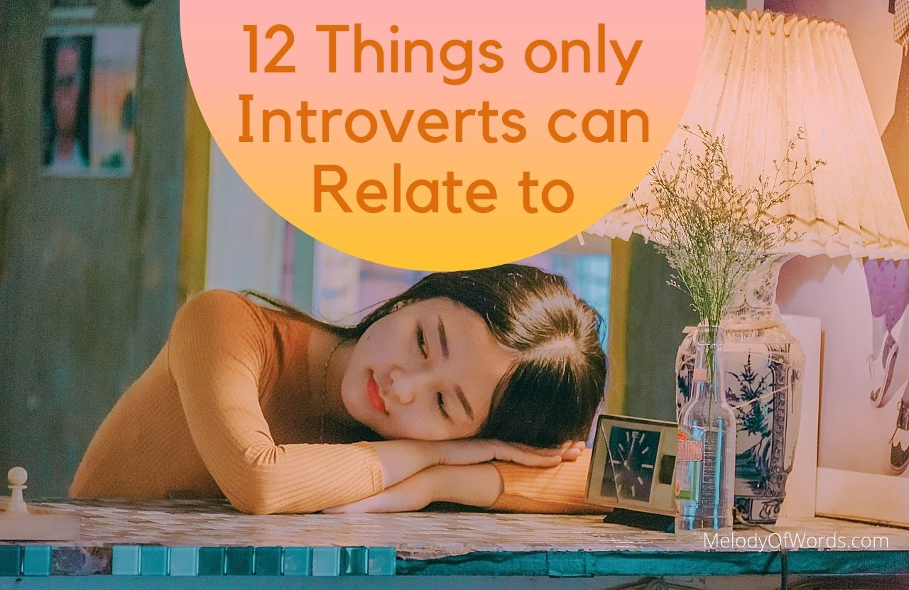12 Heartfelt Things Only Introverts Can Relate To