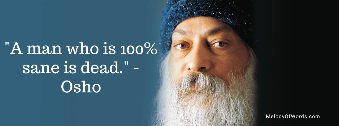 Osho Quotes on Love, Life Religion, Meditation, Awareness, Relationships and Philosophy