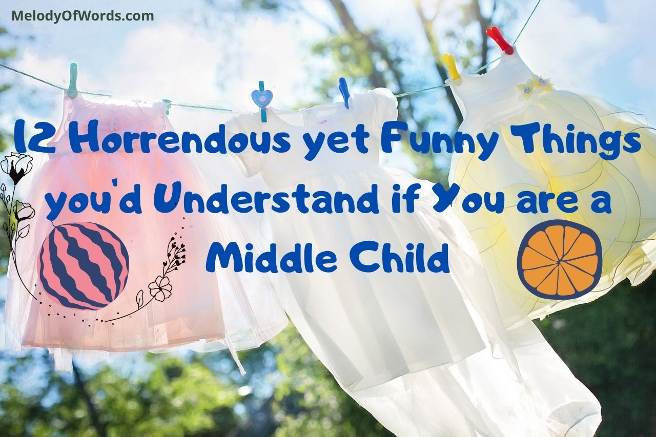 12 Horrendous yet Funny Things you'd Understand if you are a Middle Child