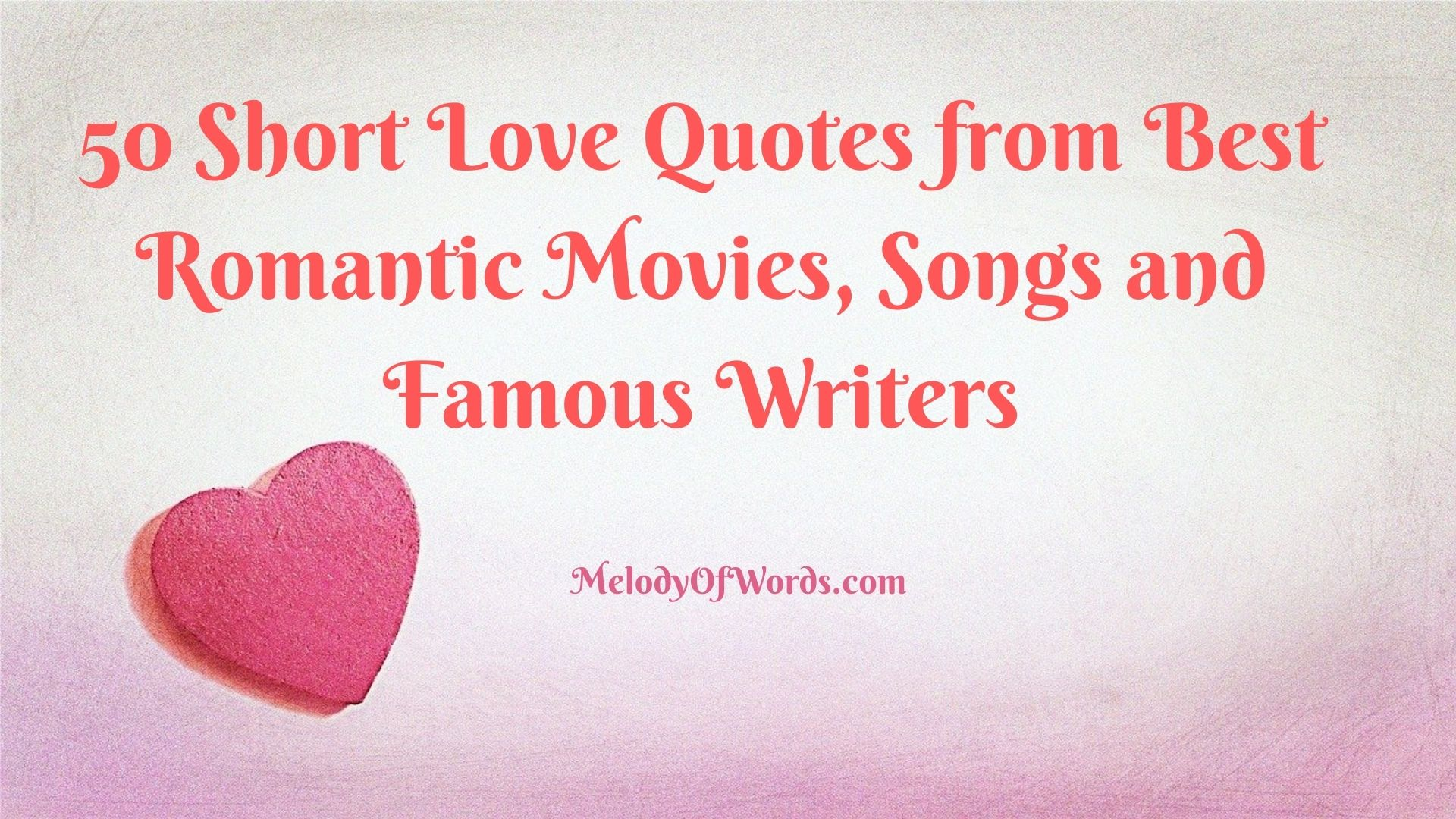100 Short Love Quotes from Best Romantic Movies, Songs & Famous Writers