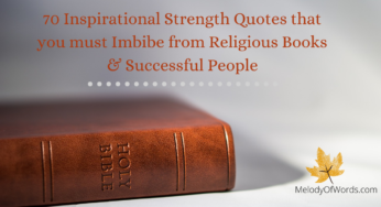 70 Inspirational Strength Quotes that you must Imbibe from Religious Books & Successful People