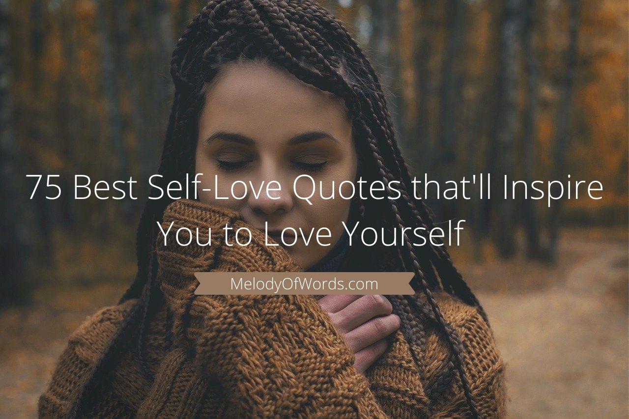75 Best Self-Love Quotes that'll Inspire You to Love Yourself
