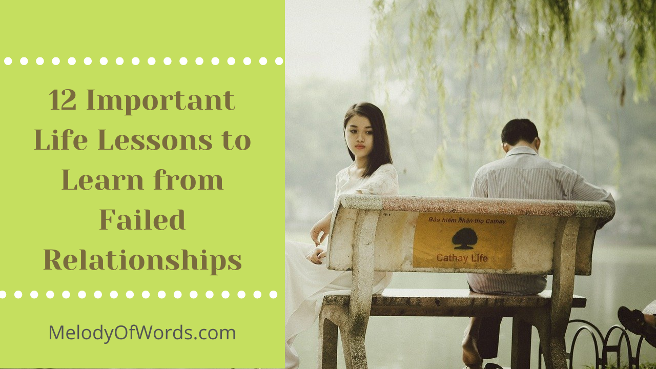 12 Important Life Lessons to Learn from Failed Relationships