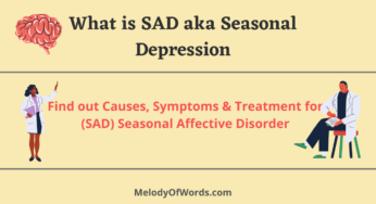 What is SAD aka Seasonal Depression: Find out Causes, Symptoms and Treatment for (SAD) Seasonal Affective Disorder