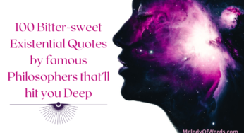 100 Bitter-sweet Existential Quotes by famous Philosophers that'll hit you Deep