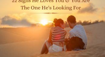 22 Signs He Loves You and You Are The One He's Looking For
