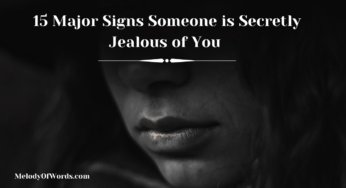 15 Major Signs Someone is Secretly Jealous of You