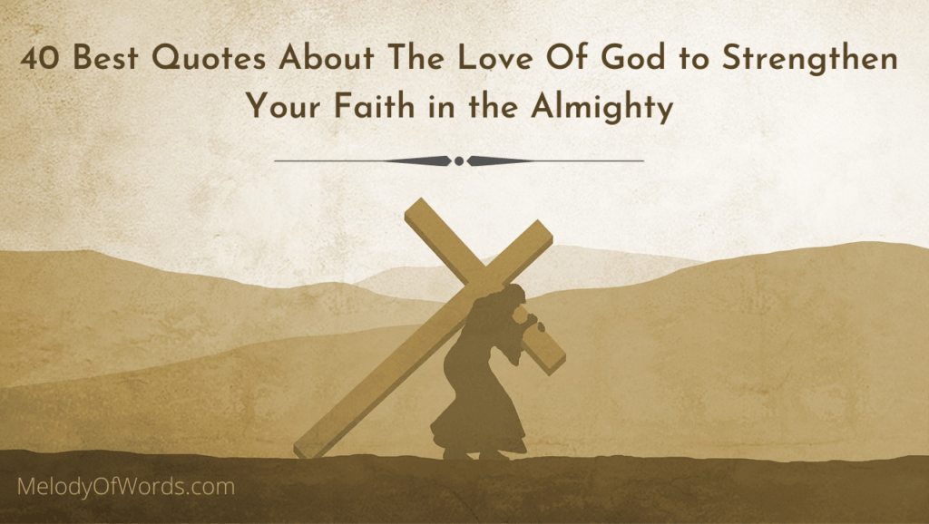 40 Best Quotes About The Love Of God to Strengthen Your Faith in the Almighty