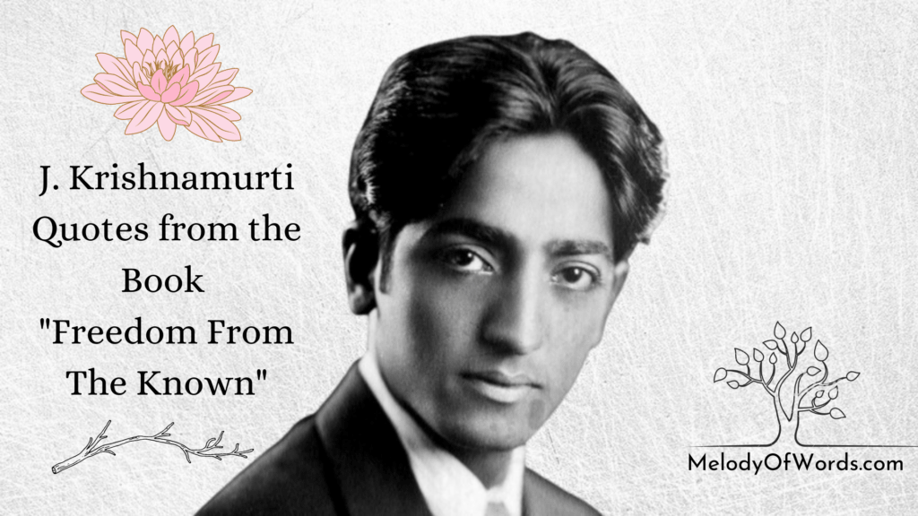 J. Krishnamurti Quotes from the Book Freedom From The Known