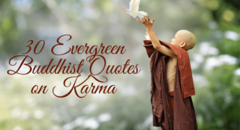 30 Evergreen Buddhist Quotes on Karma to Teach you the Importance of your Actions