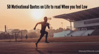50 Motivational Quotes on Life to read When you feel Low