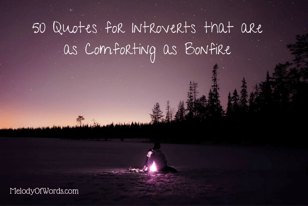 50 Quotes for Introverts that are as Comforting as Bonfire