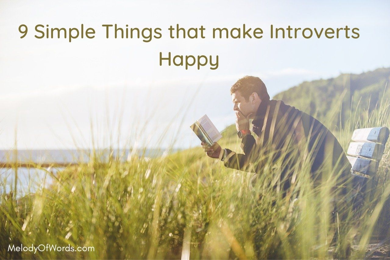 9 Simple Things that make Introverts Happy