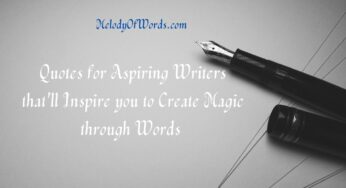 Quotes on Writers that'll Inspire you to Create Magic through Words