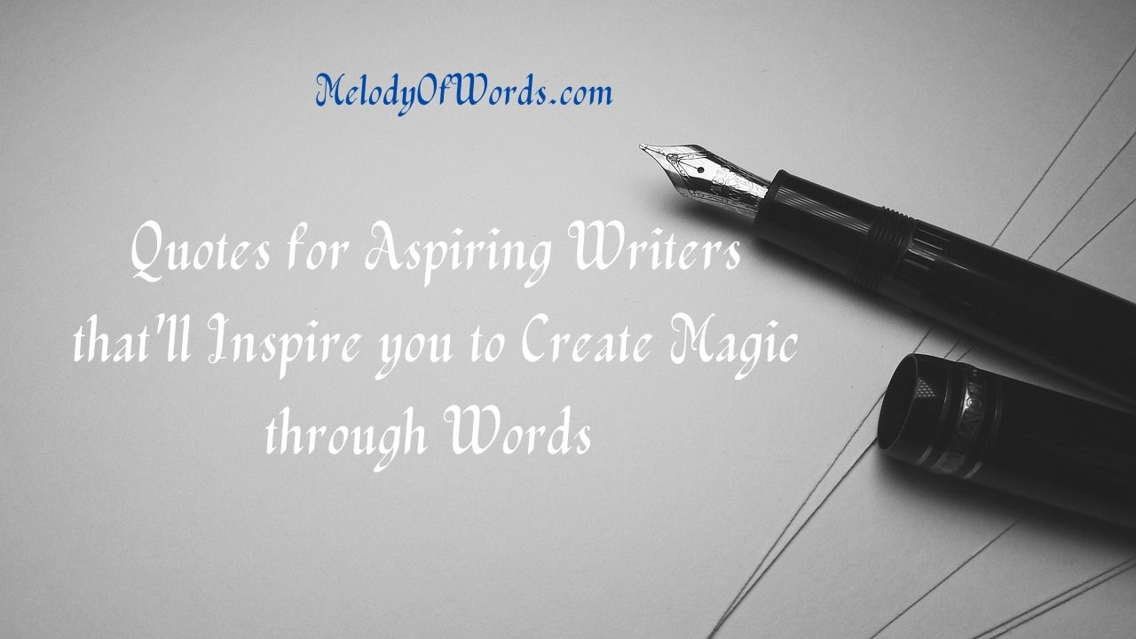 Quotes on Writers by the Prominent Writers that'll Inspire you to Create Magic through Words
