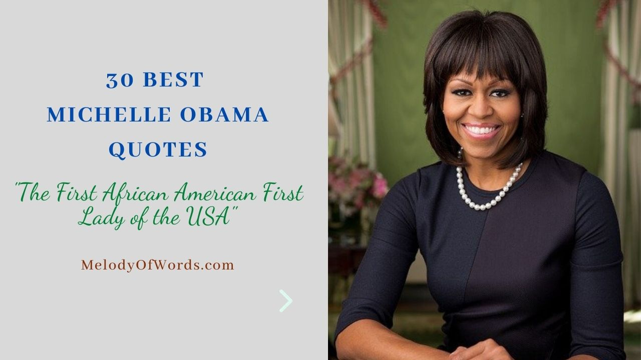 """30 Best Michelle Obama Quotes """"The First African-American First Lady of the USA"""""""