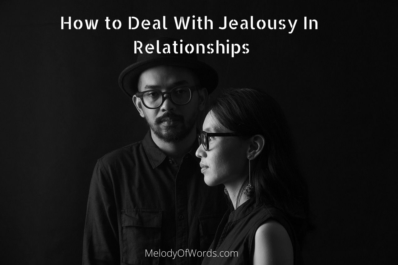 How to deal with Jealousy in Relationships