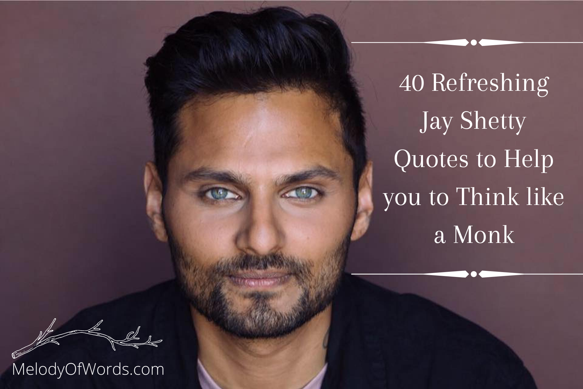 Refreshing Jay Shetty Quotes to Help you to Think like a Monk