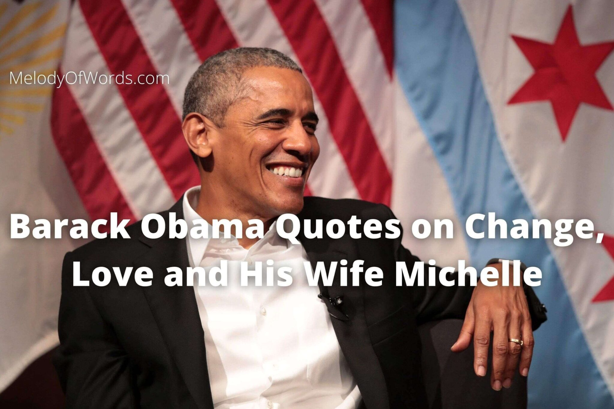 Barack Obama Quotes on Change, Love and His Wife Michelle