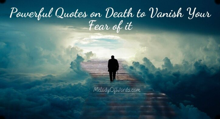 66 Powerful Quotes on Death to Vanish Your Fear of it