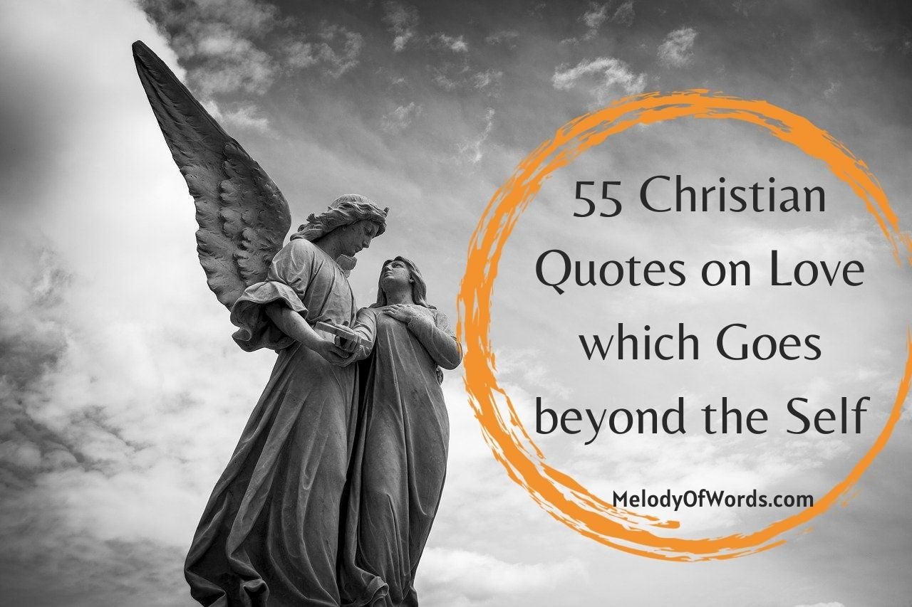 55 Christian Quotes on Love which Goes beyond the Self