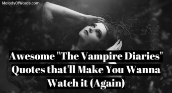 """123 Awesome """"The Vampire Diaries"""" Quotes that'll Make You Wanna Watch it Again"""
